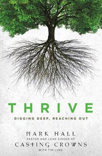 Thrive: Digging Deep, Reaching Out