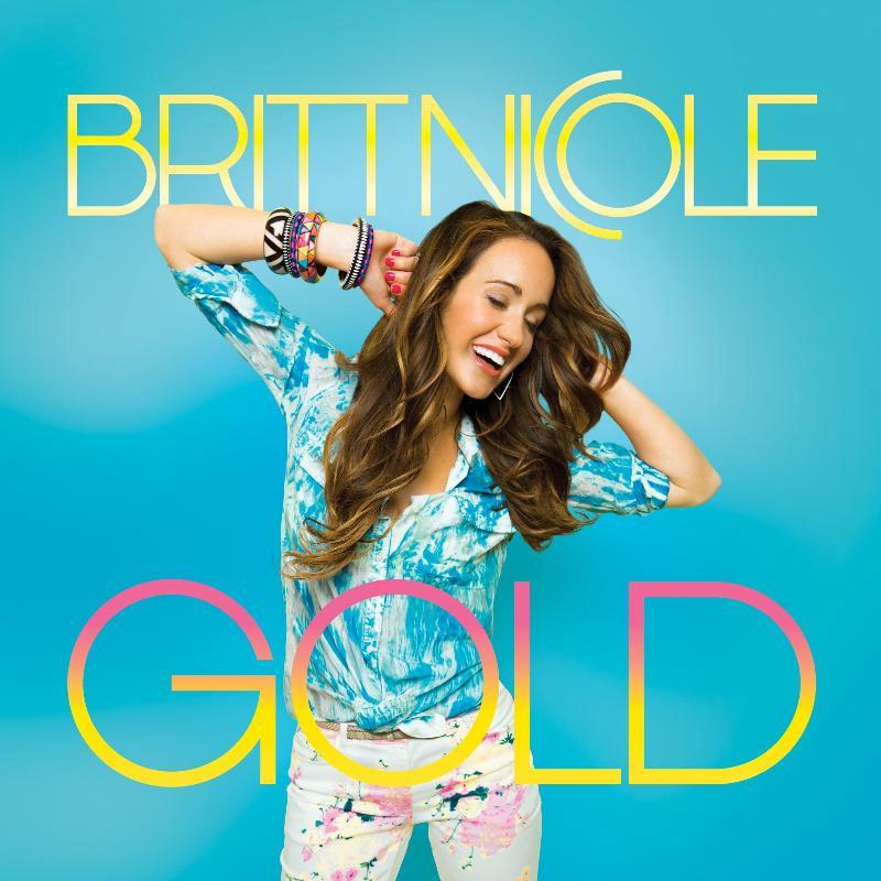 Jesusfreakhideout Com Britt Nicole Quot Gold 2013 Re Issue