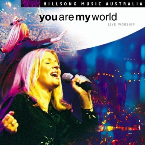"""Girl Let Me Love You Mp3 Song Download: Hillsong Live, """"You Are My World"""" Review"""