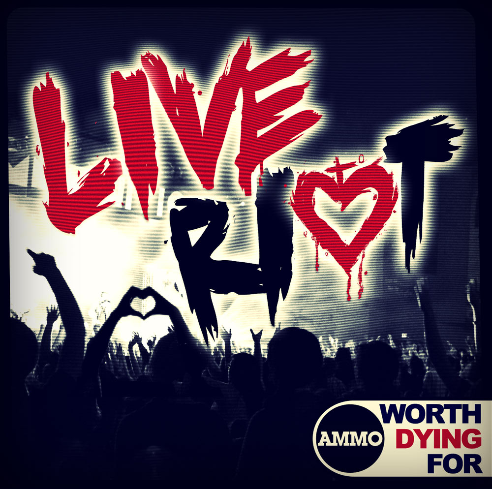 Worth dying for live riot download free