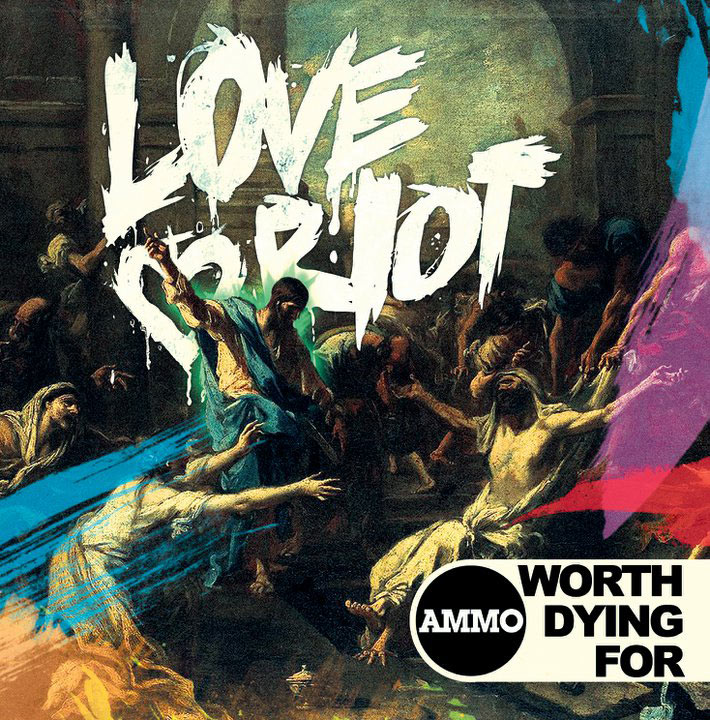 Worth Dying For Worth Dying For Love Riot