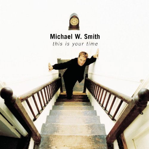 Michael W. Smith - This Is Your Time 1999