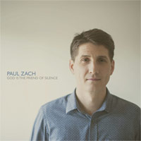 Paul Zach, God Is The Friend Of Silence - EP