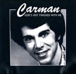 Carman, God's Not Finished With Me