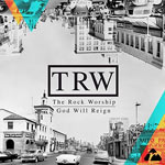 The Rock Worship, God Will Reign