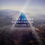 Jesus Culture, Jesus Culture Reconstructed Vol.1