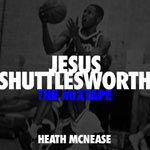 Heath McNease, Jesus Shuttlesworth: The Mixtape