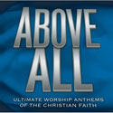 Various Artists, Above All: Ultimate Worship Anthems of the Christian Faith