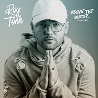 Roy Tosh, Above the Water