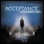 Acceptance, Sessions@AOL