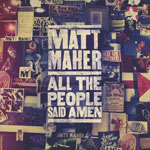 Matt Maher, All The People Said Amen