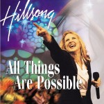 Hillsong, All Things Are Possible
