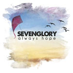 Sevenglory, Always Hope