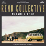 Rend Collective, As Family We Go