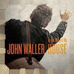 John Waller, As For Me And My House