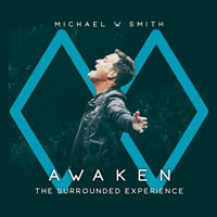 Michael W. Smith, AWAKEN: The Surrounded Experience