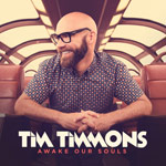 Tim Timmons, Awake Our Souls