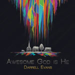 Darrell Evans, Awesome God Is He