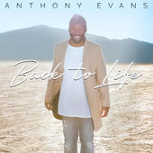 Anthony Evans, Back to Life