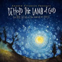Andrew Peterson, Behold the Lamb of God: 10th Anniversary Edition