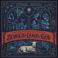 Andrew Peterson,  Behold the Lamb of God