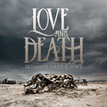 Love and Death, Between Here and Lost