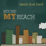 Daniel Doss Band, Beyond My Reach