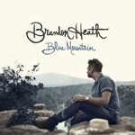 BRANDON HEATH, Blue Mountain