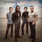 Newsboys, Born Again: Miracles Edition