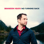 Brandon Heath, No Turning Back