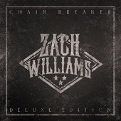 Zach Williams, Chain Breaker (Deluxe Edition)