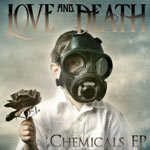 Love and Death, Chemicals EP
