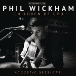 Phil Wickham, Children of God (Acoustic Sessions) (Live)