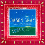 Jason Gray, Christmas Stories: Repeat The Sounding Joy
