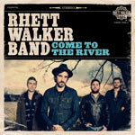 Rhett Walker Band, Come To The River