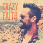 John Waller, Crazy Faith