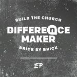 NewSpring Worship, Difference Maker EP