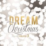 Various Artists, Dream Christmas Volume 3