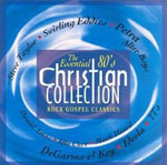 The Essential 80's Christian Collection: Rock Gospel Classics