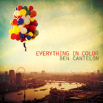 Ben Cantelon, Everything In Color