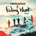 Switchfoot, Fading West EP
