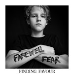 Finding Favour, Farewell Fear