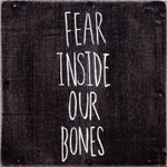 The Almost, Fear Inside Our Bones