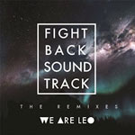 We Are Leo, Fightback Soundtrack (The Remixes)