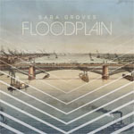 Sara Groves, Floodplain