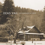 Deas Vail, For Shepherds & Kings EP