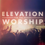 Elevation Worship, For The Honor