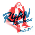 Ryan Stevenson, Fresh Start