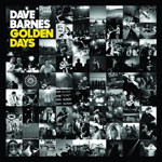 Dave Barnes, Golden Days
