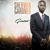 Sherwin Gardner, Greater